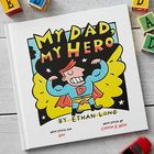 My Dad, My Hero Personalized Children's Book