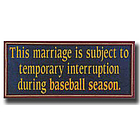 Marriage and Baseball Sign