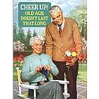 Cheer Up Old Age Funny Greeting Card