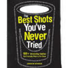 The Best Shots You've Never Tried Book