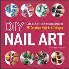 DIY Nail Art: Creative Nail Art Designs Book