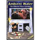 Ambient Water Ultimate Video Aquarium DVD