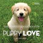Puppy Love: True Stories of Doggy Devotion Book