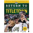 Return to Titletown: The Story of the 2010 Green Bay Packers Book