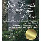"Instant Stress Relief ""Your Present: A Half Hour of Peace"" CD"