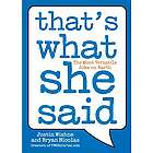 That's What She Said: The Most Versatile Joke on Earth Book