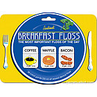 Breakfast Floss