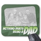 Nothing Beats Being a Dad Personalized Mousepad