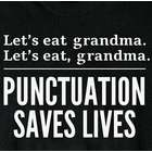 Let's Eat Grandma: Punctuation Saves Lives T-Shirt