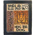 When All Else Fails, Hug the Dog Collage Plaque