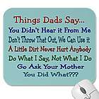 Things Dads Say Father's Day Mouse Pad
