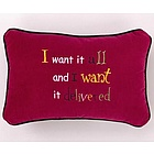 I Want It All Pillow