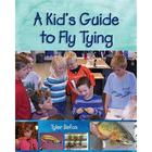 A Kid's Guide to Fly Tying Fishing Book