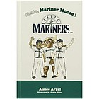 Seattle Mariners Hello, Mariner Moose! Children's Hardcover Book