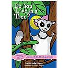 Do You Live in a Tree? Book For Girls