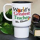 Personalized World's Greatest Teacher Travel Mug