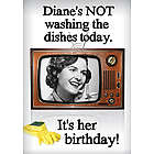 Not Washing Dishes Birthday Card
