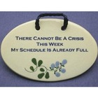 There Cannot Be a Crisis this Week Plaque