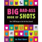 Big Bad-A** Book of Shots