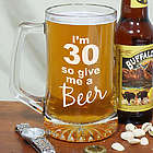 Give Me a Beer 30th Birthday Glass Mug