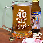 Give Me a Beer 40th Birthday Glass Mug