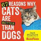 67 Reasons Why Cats are Better Than Dogs Book