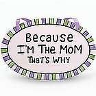 Because I'm The Mom Tile