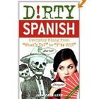 Dirty Spanish Everyday Slang Book