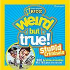 Weird But True Stupid Criminals Book