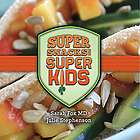 Super Snacks for Super Kids Recipe Book