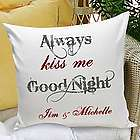 Always Kiss Me Goodnight Personalized Throw Pillow