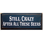 Still Crazy Wooden Sign