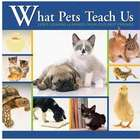 What Pets Teach Us Book