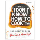 The 'I Don't Know How to Cook' 300 Great Recipes Book