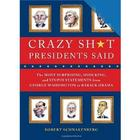 Crazy Sh*t Presidents Said Book
