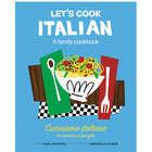 Let's Cook Italian Bilingual Family Cookbook