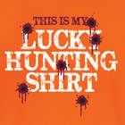 Lucky Hunting T-Shirt