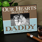 Our Hearts Belong to Daddy Personalized Picture Frame