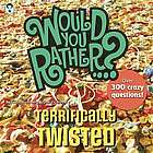 Would You Rather Terrifically Twisted Book