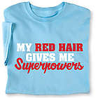 My Red Hair Give Me Superpowers Ladies Tee