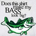 Does This Shirt Make My Bass Look Big T-Shirt