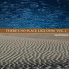 There's No Place Like OHM� Vol. 2 CD
