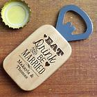 Newlywed's Eat, Drink, and Be Married Maple Bottle Opener