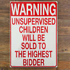 Warning: Unsupervised Children Tin Sign