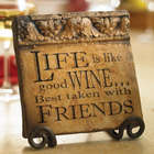 Life is Like Good Wine Fresco Tile