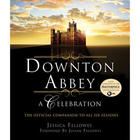 Downton Abbey A Celebration - Official Companion Book