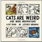 Cats Are Weird and More Observations Book