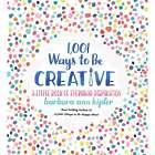 1,001 Ways to Be Creative Book