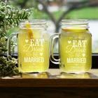 Personalized Eat, Drink, and Be Married Mason Jars