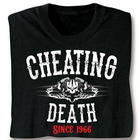 Cheating Death Personalized Date T-Shirt